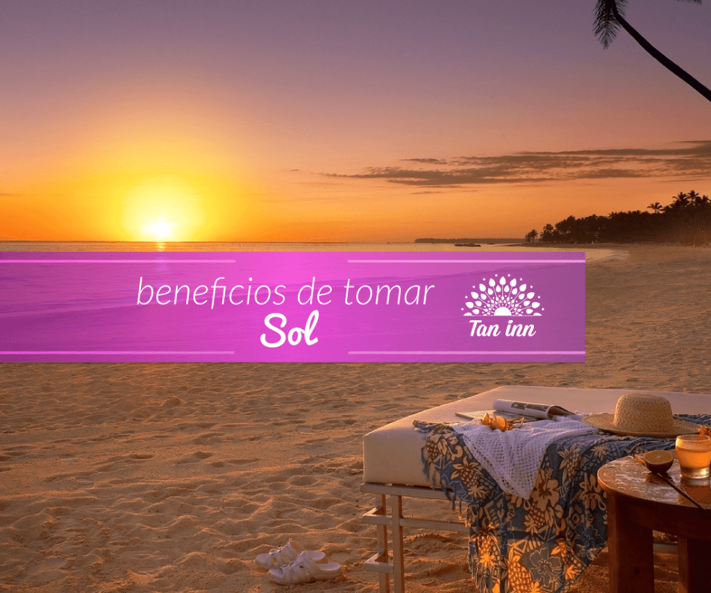Beneficios de tomar sol Tan Inn Blog