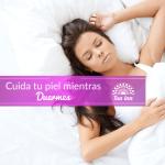 ¡Embellece tu piel durmiendo!