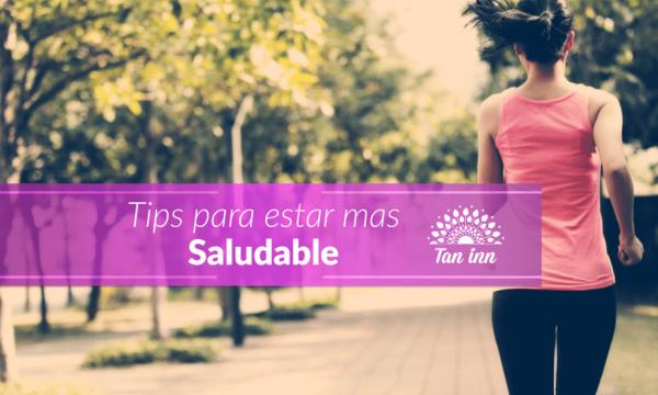Tips para estar mas saludable Tan Inn Blog
