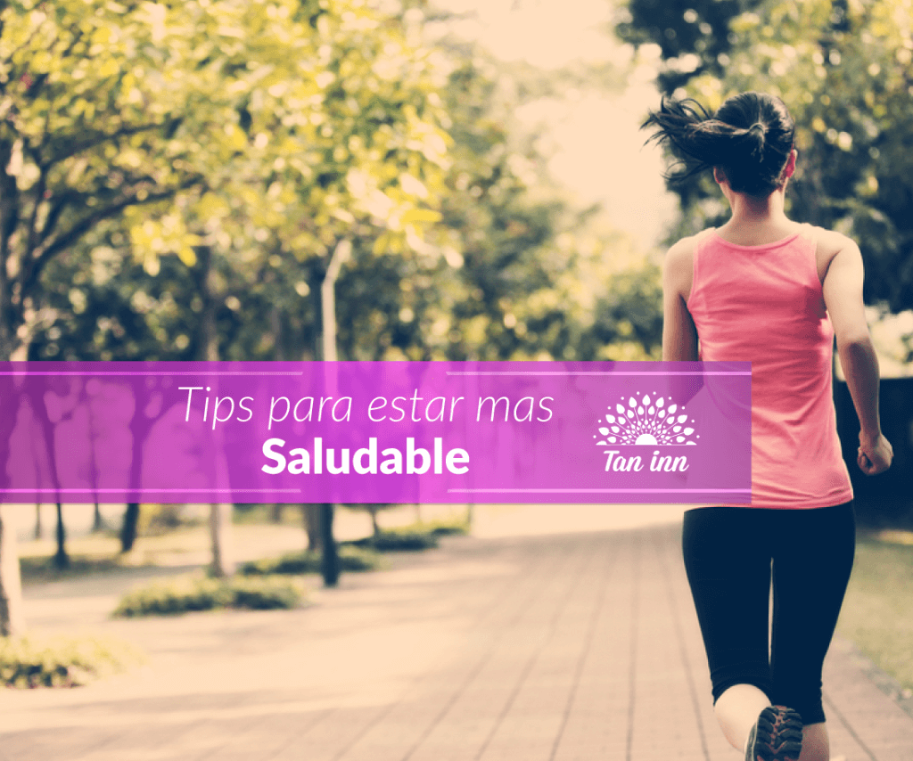 Tips para estar mas saludable Tan Inn Blog